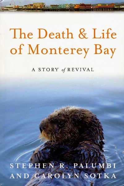 Cover of 'The Death and Life of Monterey Bay: A Story of Revival The Death and Life of Monterey Bay: A Story of Revival'