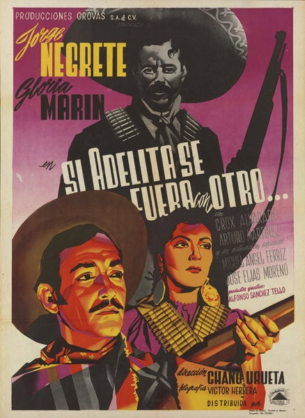 Poster for 'Si Adelita se fuera con otro,' 1948, one of the popular films on the theme of women soldiers.